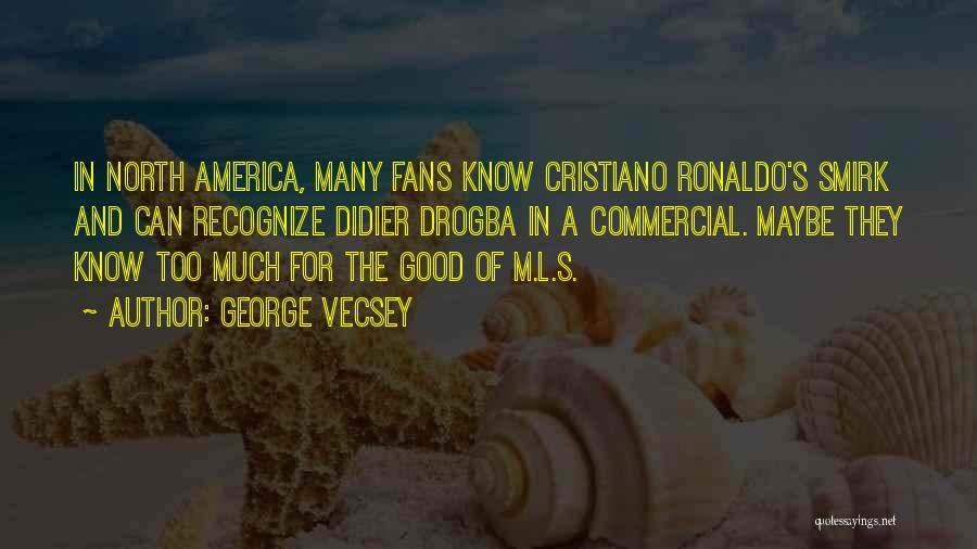 Best Drogba Quotes By George Vecsey