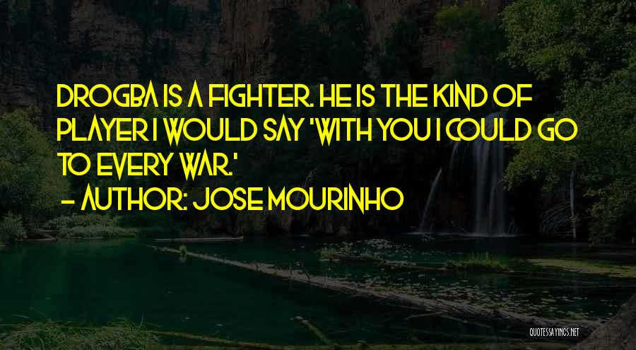 Best Drogba Quotes By Jose Mourinho