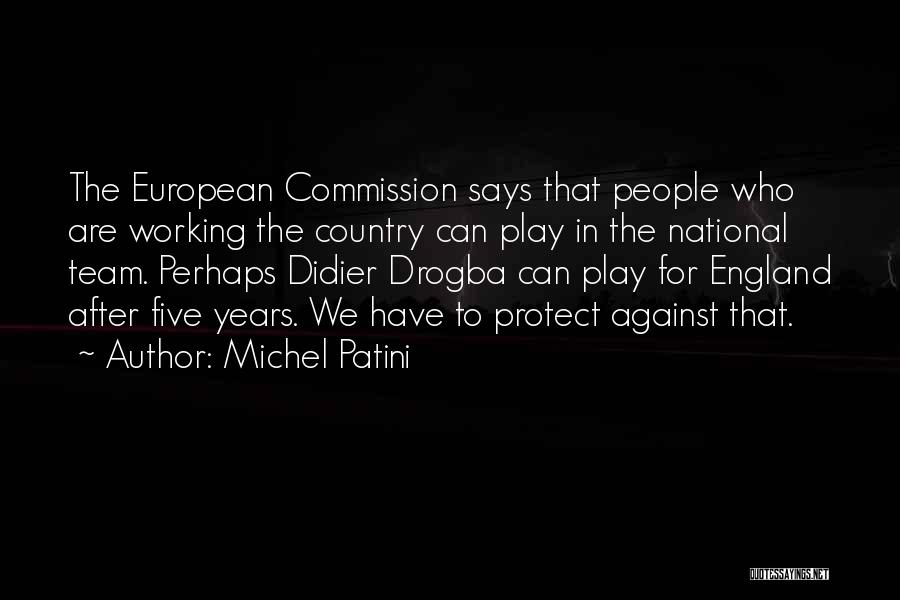 Best Drogba Quotes By Michel Patini
