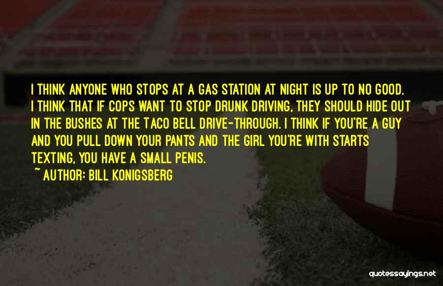 Best Drunk Driving Quotes By Bill Konigsberg