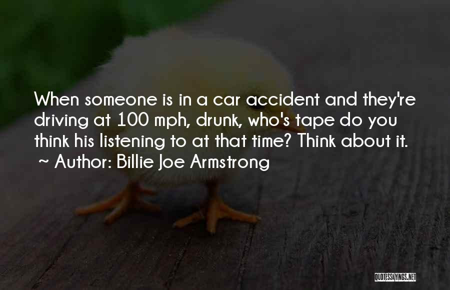 Best Drunk Driving Quotes By Billie Joe Armstrong