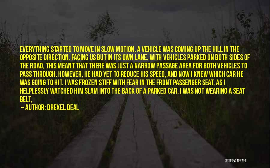 Best Drunk Driving Quotes By Drexel Deal
