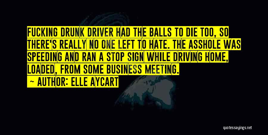 Best Drunk Driving Quotes By Elle Aycart