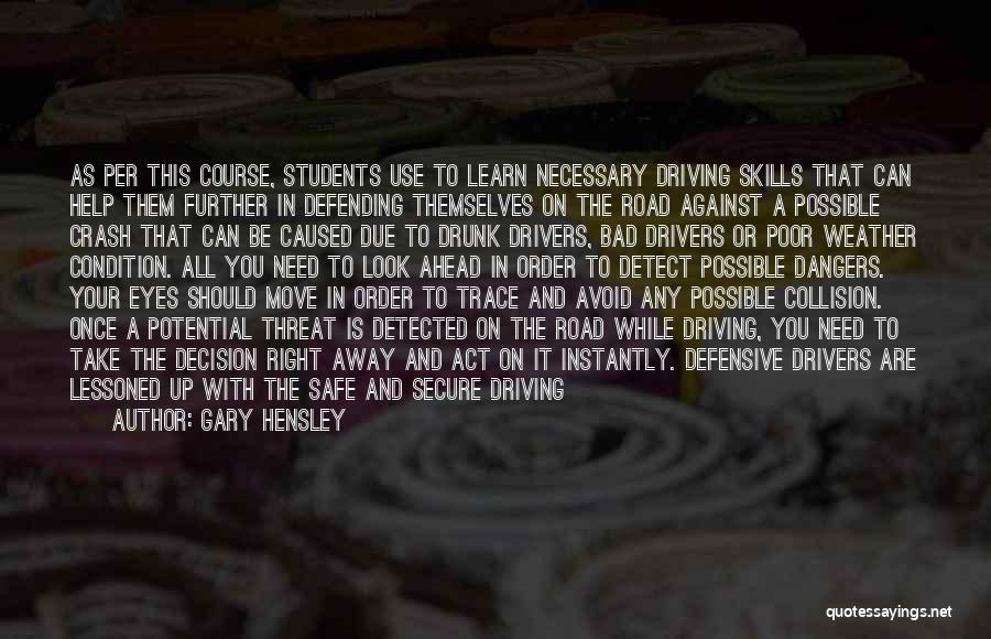 Best Drunk Driving Quotes By Gary Hensley