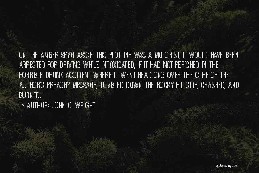 Best Drunk Driving Quotes By John C. Wright