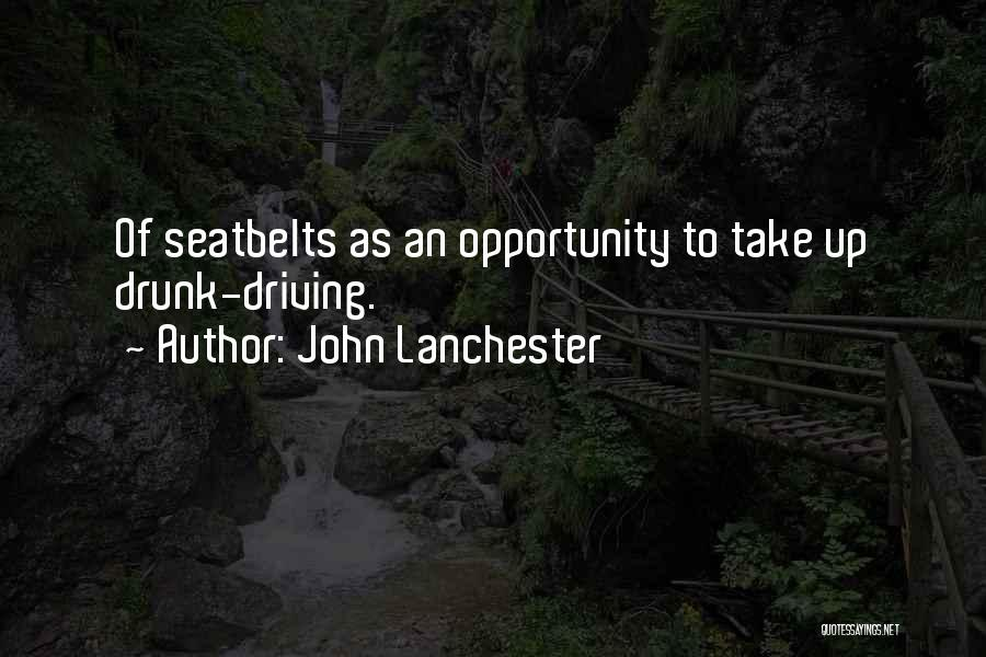 Best Drunk Driving Quotes By John Lanchester