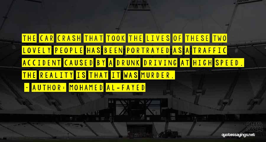 Best Drunk Driving Quotes By Mohamed Al-Fayed