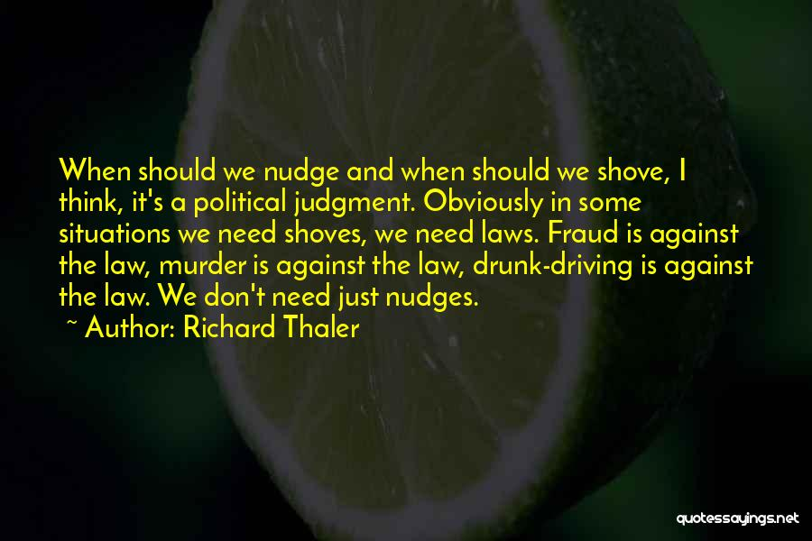 Best Drunk Driving Quotes By Richard Thaler