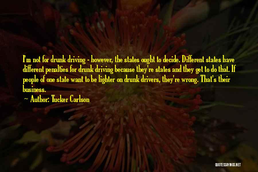 Best Drunk Driving Quotes By Tucker Carlson