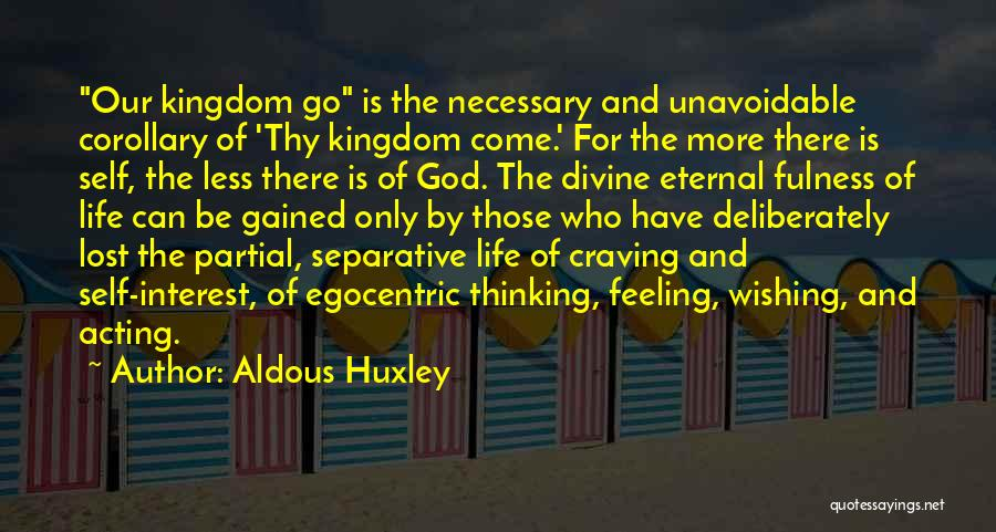 Best Egocentric Quotes By Aldous Huxley