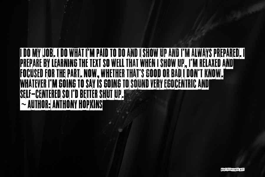 Best Egocentric Quotes By Anthony Hopkins
