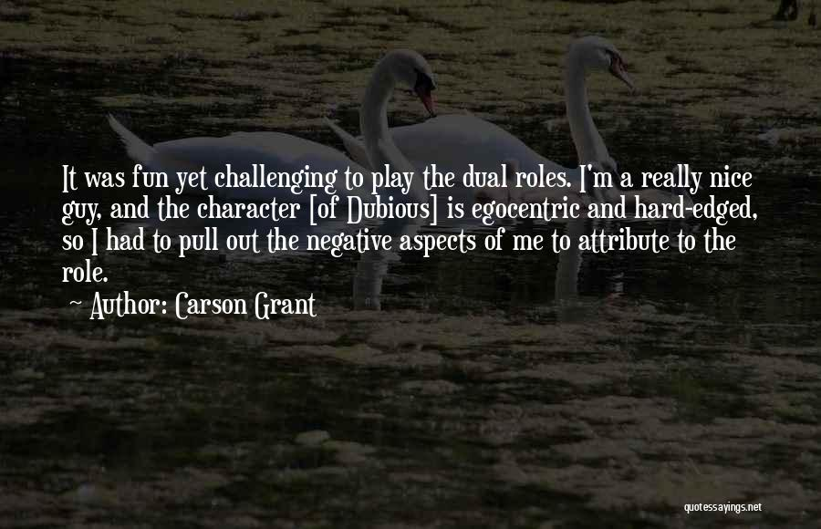 Best Egocentric Quotes By Carson Grant