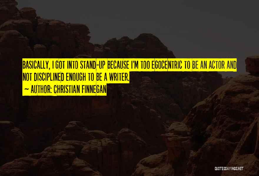 Best Egocentric Quotes By Christian Finnegan