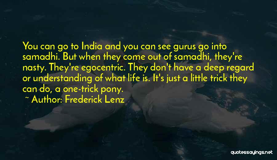 Best Egocentric Quotes By Frederick Lenz