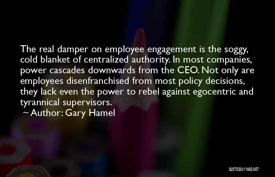 Best Egocentric Quotes By Gary Hamel