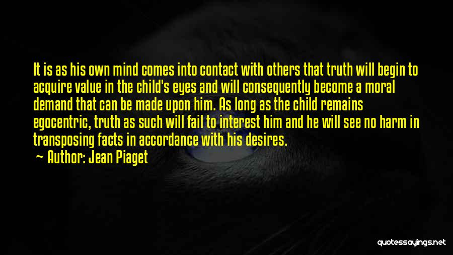 Best Egocentric Quotes By Jean Piaget