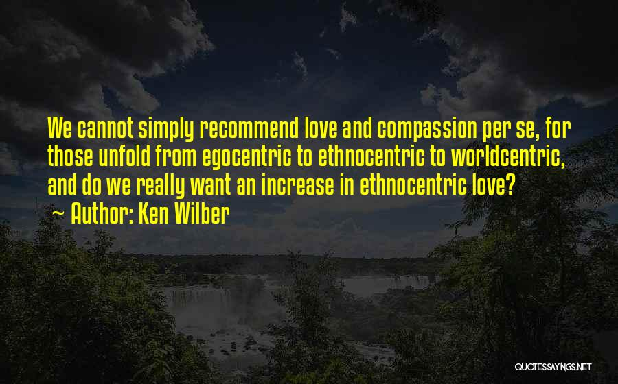 Best Egocentric Quotes By Ken Wilber