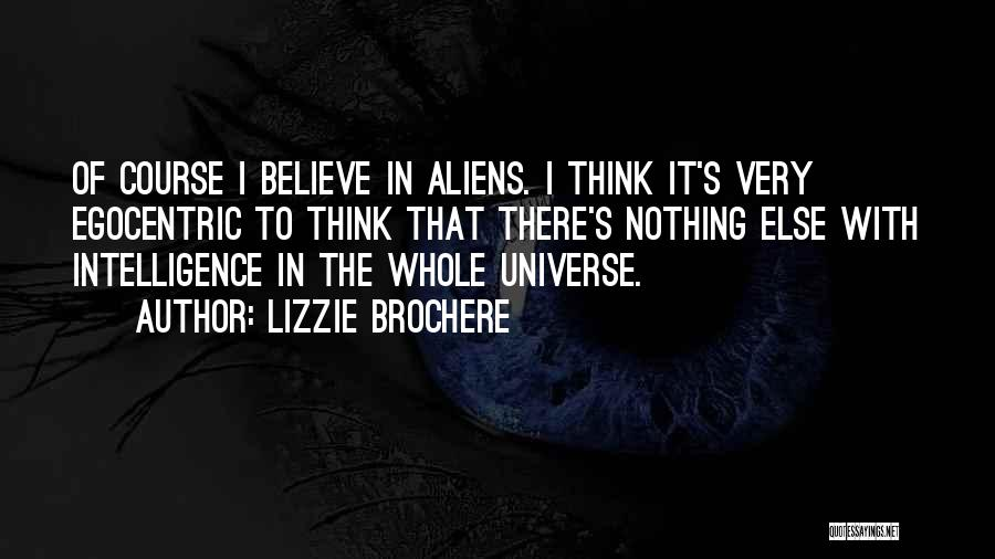 Best Egocentric Quotes By Lizzie Brochere