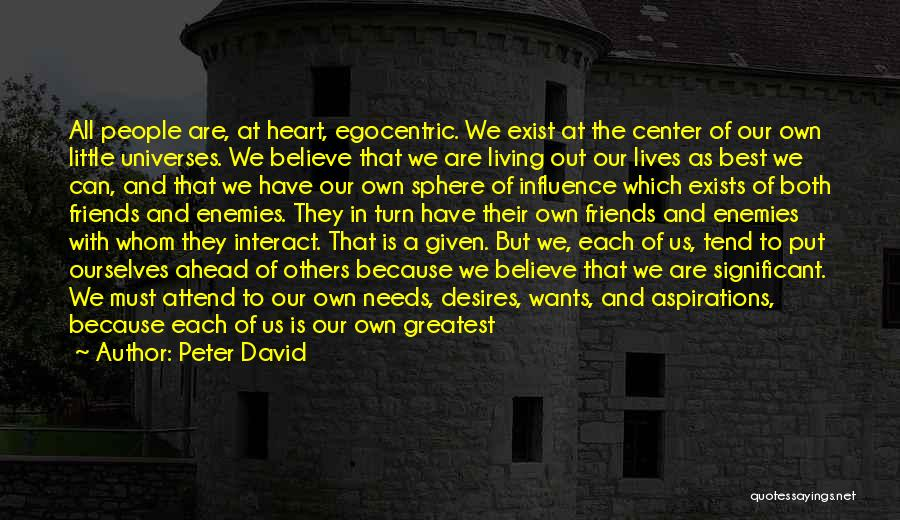 Best Egocentric Quotes By Peter David