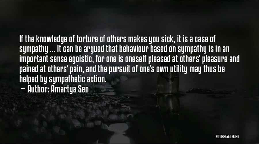Best Egoistic Quotes By Amartya Sen
