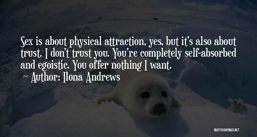 Best Egoistic Quotes By Ilona Andrews