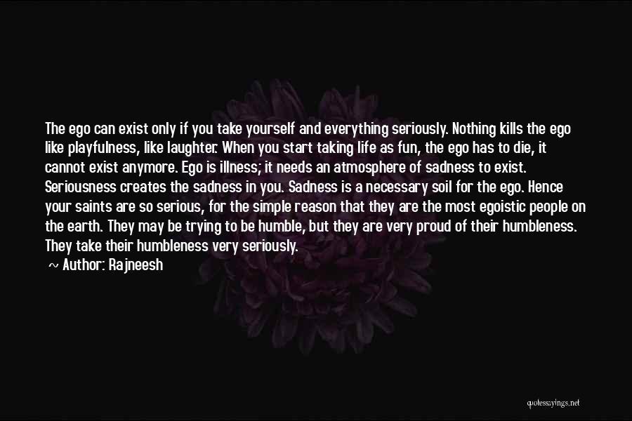 Best Egoistic Quotes By Rajneesh