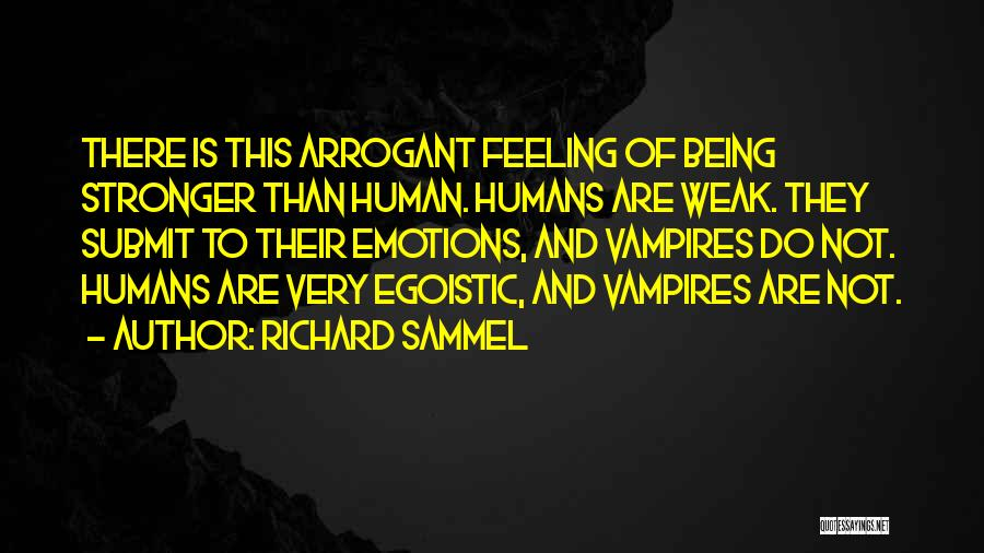 Best Egoistic Quotes By Richard Sammel