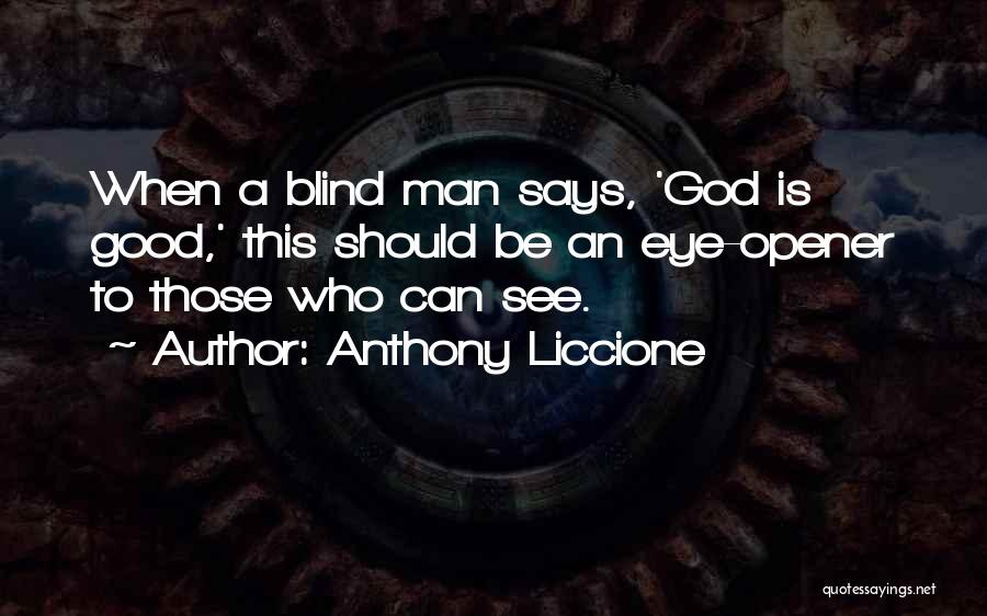 Best Eye Opener Quotes By Anthony Liccione