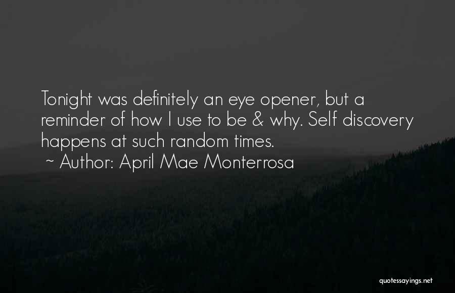 Best Eye Opener Quotes By April Mae Monterrosa
