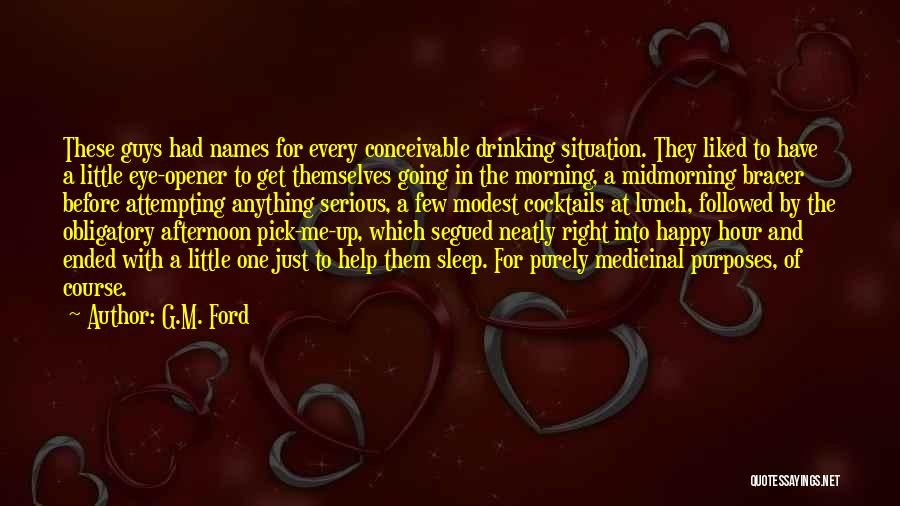 Best Eye Opener Quotes By G.M. Ford