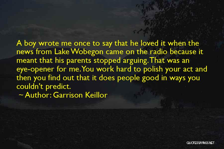 Best Eye Opener Quotes By Garrison Keillor