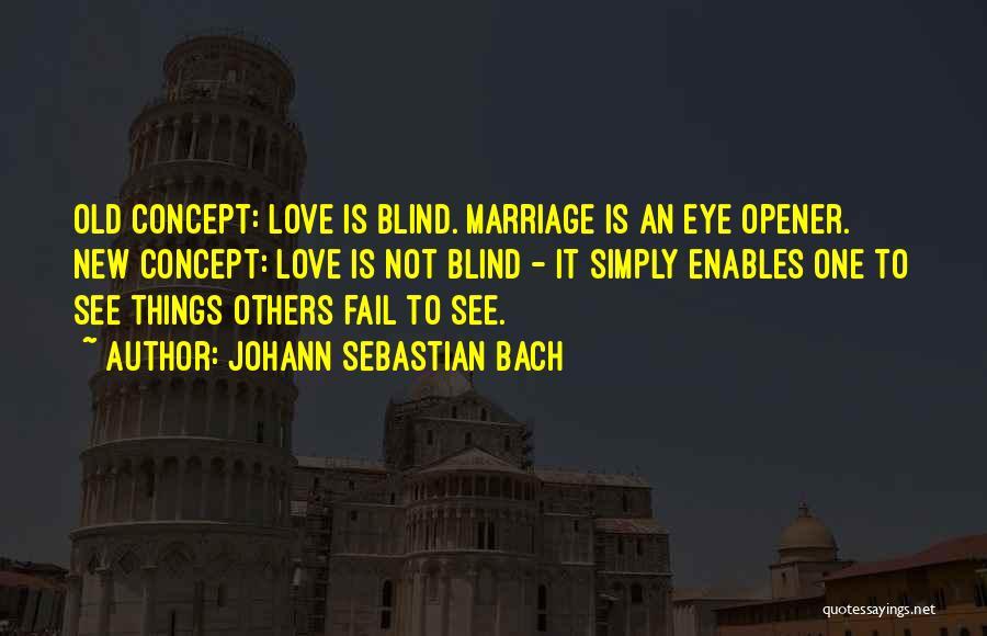 Best Eye Opener Quotes By Johann Sebastian Bach
