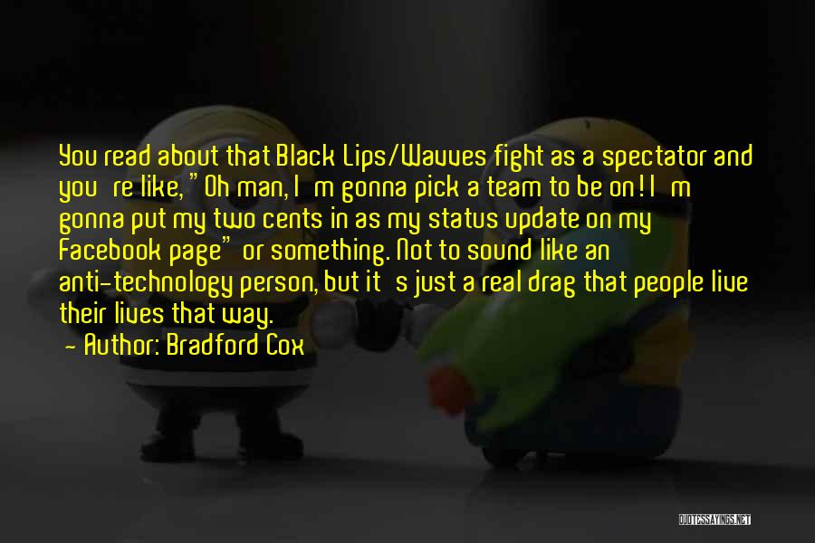 Best Facebook Status Update Quotes By Bradford Cox