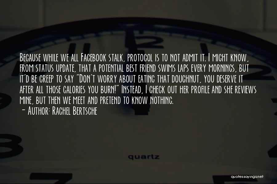 Best Facebook Status Update Quotes By Rachel Bertsche
