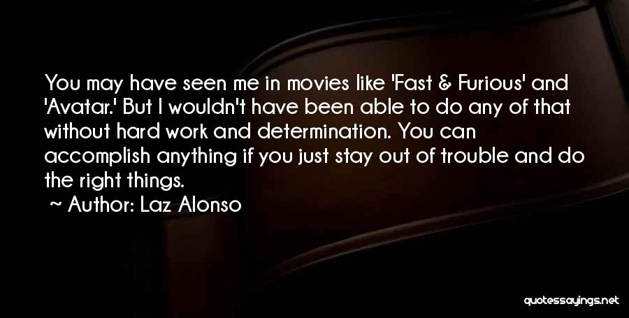 Best Fast And Furious 1 Quotes By Laz Alonso