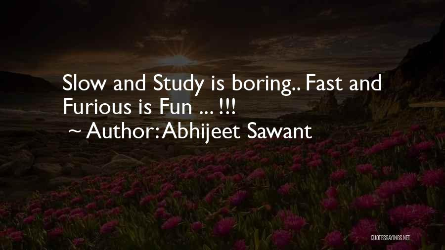 Best Fast Furious Quotes By Abhijeet Sawant