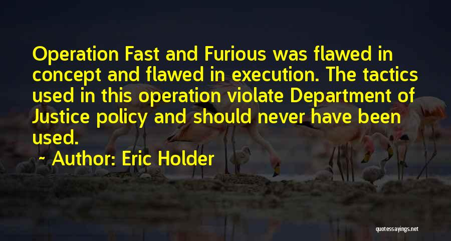 Best Fast Furious Quotes By Eric Holder