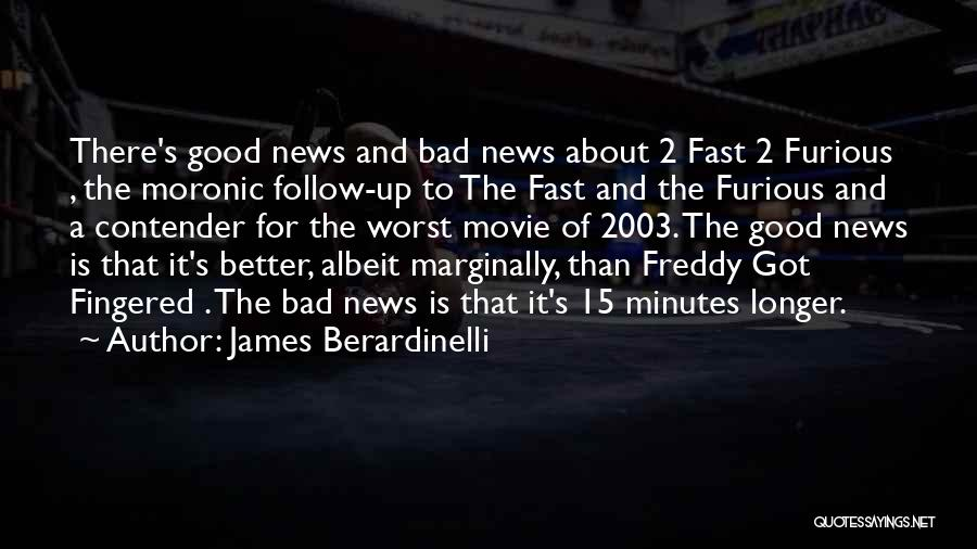 Best Fast Furious Quotes By James Berardinelli