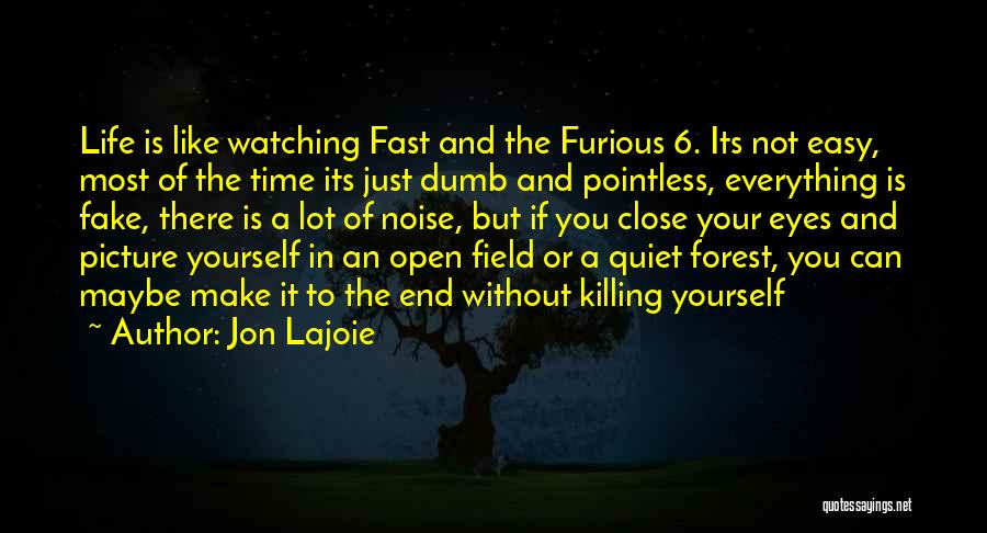 Best Fast Furious Quotes By Jon Lajoie