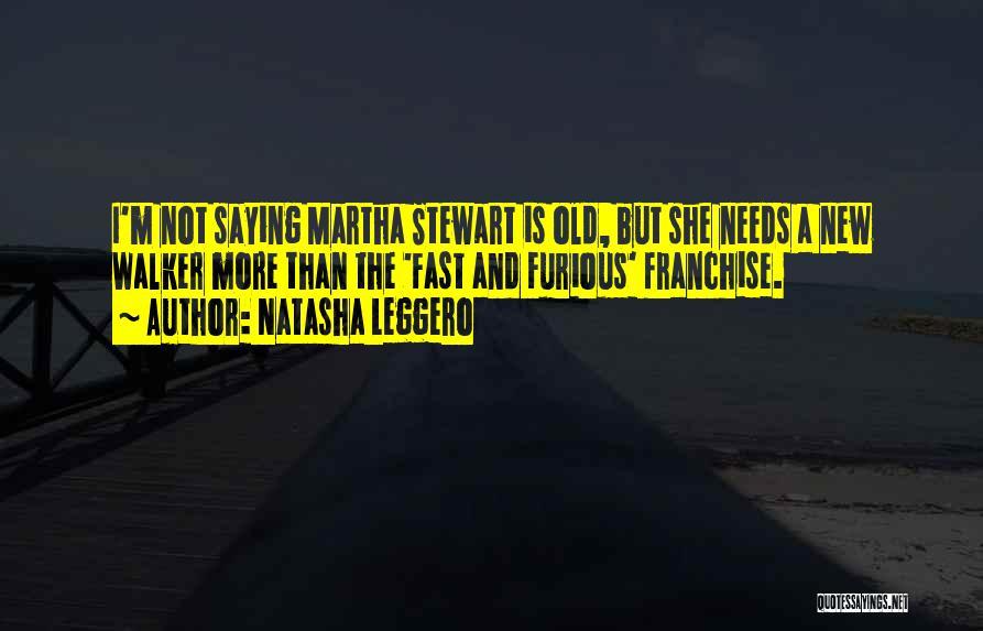 Best Fast Furious Quotes By Natasha Leggero