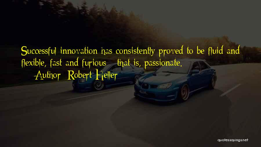 Best Fast Furious Quotes By Robert Heller
