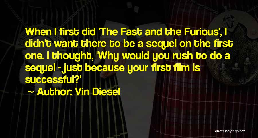 Best Fast Furious Quotes By Vin Diesel