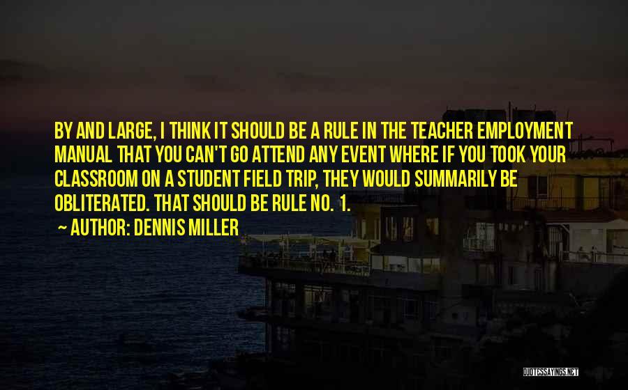 Best Field Trip Quotes By Dennis Miller