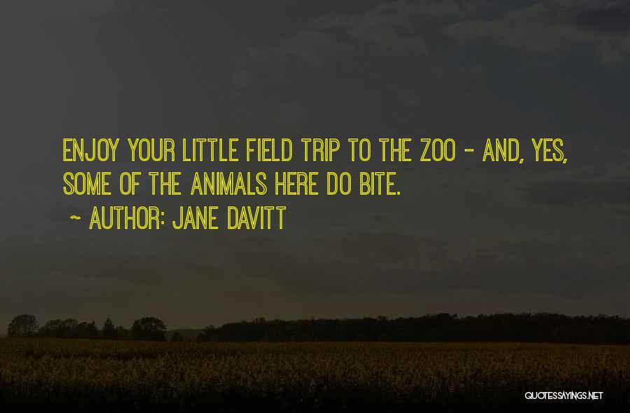 Best Field Trip Quotes By Jane Davitt