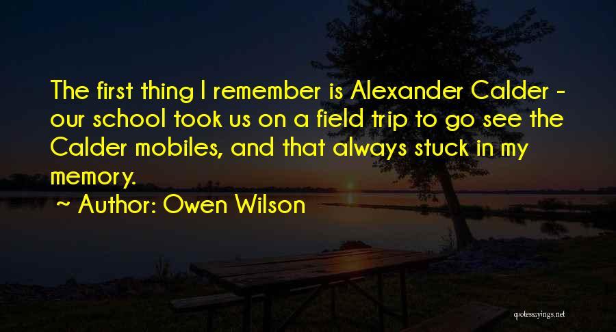 Best Field Trip Quotes By Owen Wilson