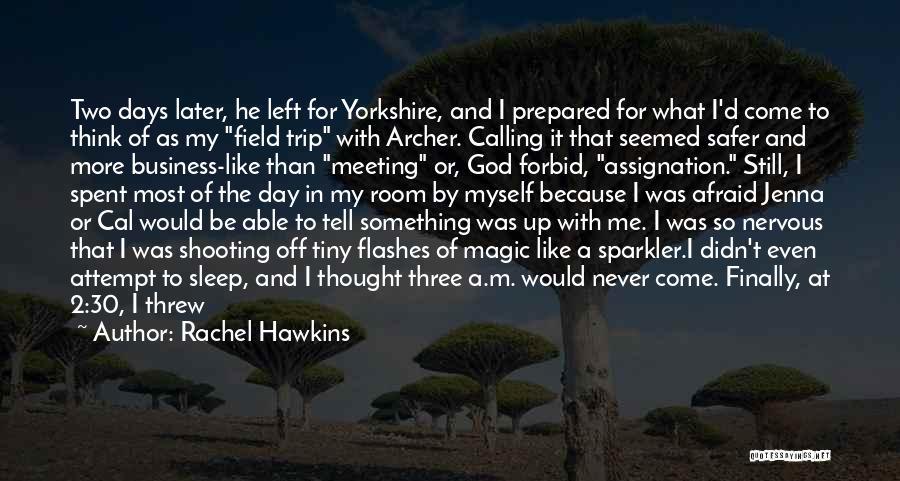 Best Field Trip Quotes By Rachel Hawkins