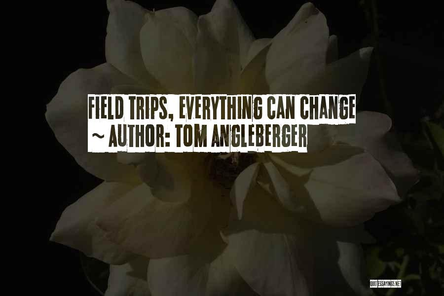 Best Field Trip Quotes By Tom Angleberger