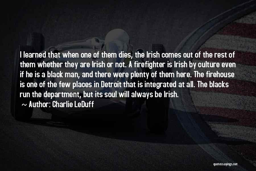 Best Firehouse Quotes By Charlie LeDuff
