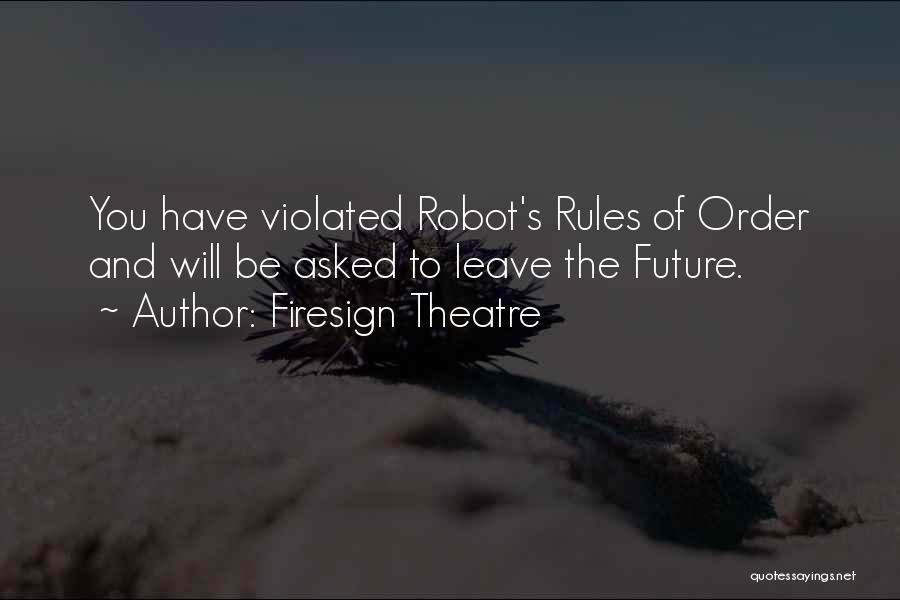 Best Firesign Theatre Quotes By Firesign Theatre