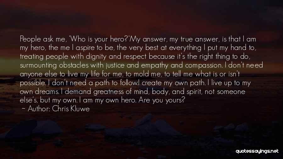 Best Follow Me Quotes By Chris Kluwe